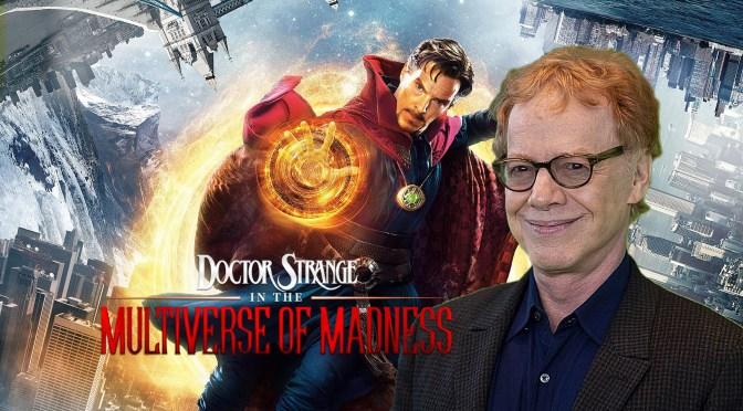Danny Elfman To Score Doctor Strange 2