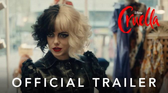 Cruella Unveils Dastardly New Trailer!