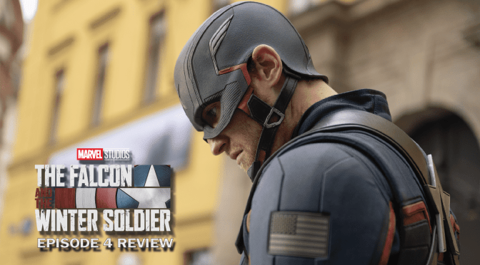 Review | The Falcon And The Winter Soldier (Episode 4: The Whole World Is Watching)