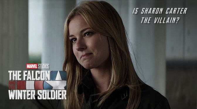 Is Sharon Carter Being Set Up to Be the Primary Villain of 'The Falcon and the Winter Soldier'?