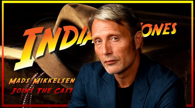 Mads Mikkelsen Joins Harrison Ford In Indiana Jones 5