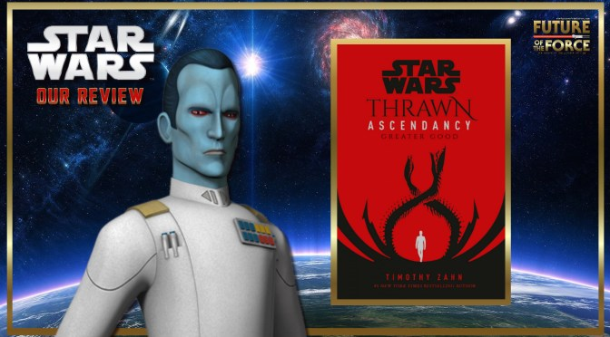 Book Review Star Wars: Thrawn Ascendancy The Greater Good