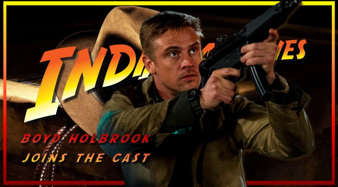 Indiana Jones 5 | Boyd Holbrook Joins The Cast