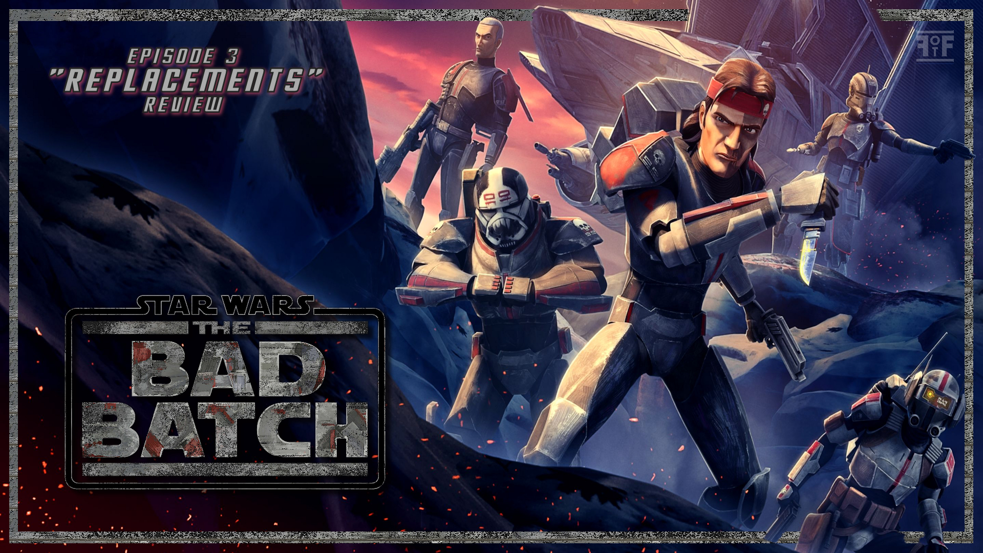 Review | Star Wars: The Bad Batch (Episode 3: Replacements)