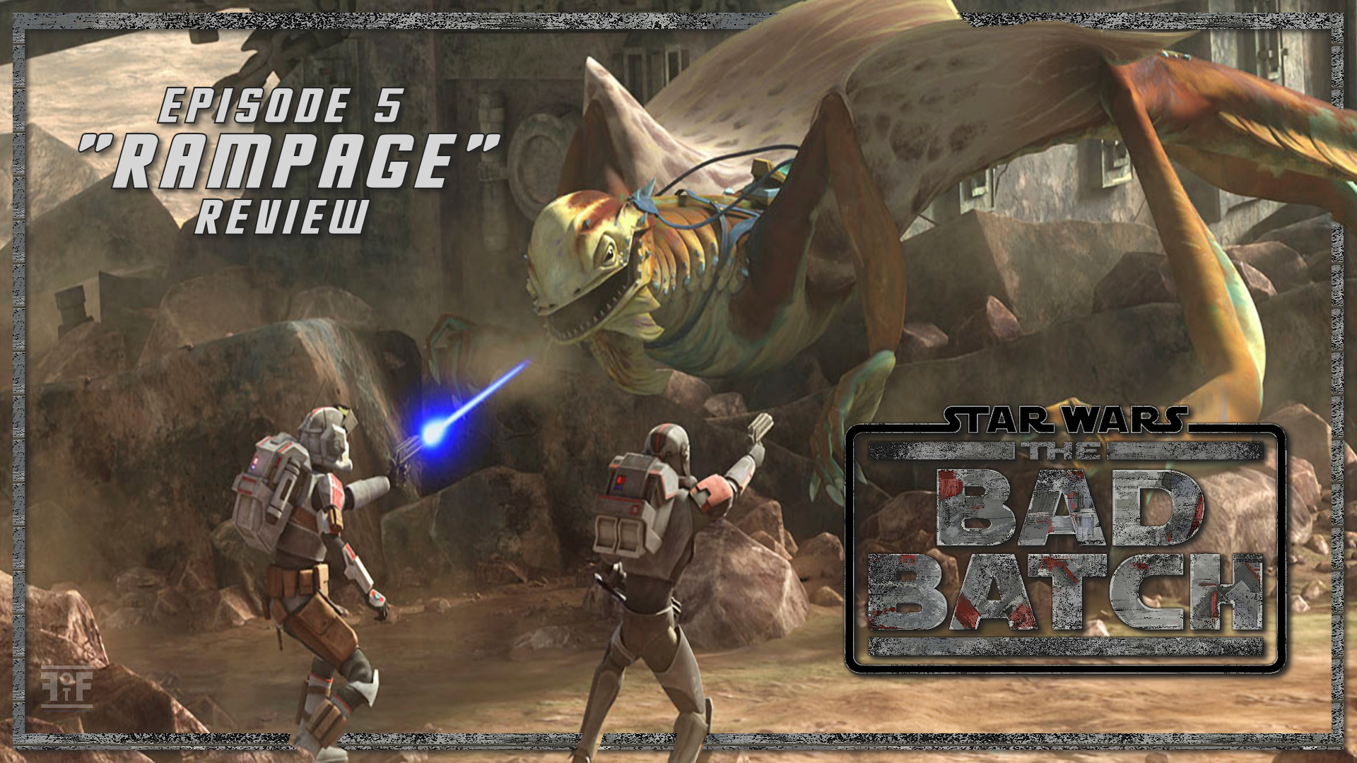 Review | Star Wars The Bad Batch (Episode 5: Rampage)