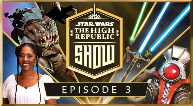 The High Republic Show | New High Republic Comic Revealed, Lightsabers from the Prime of the Jedi, and More!