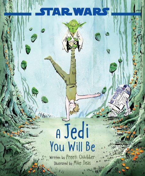 Star Wars: A Jedi You Will Be (by Preeti Chhibber)