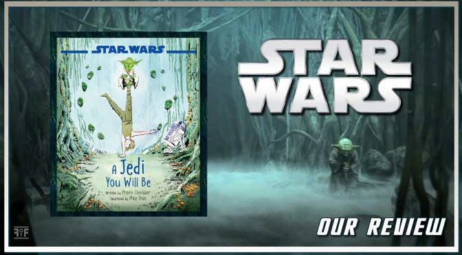 Book Review | Star Wars: A Jedi You Will Be (by Preeti Chhibber)