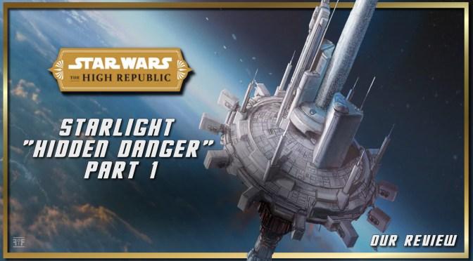 Review | Star Wars: The High Republic – Starlight Hidden Danger Part 1