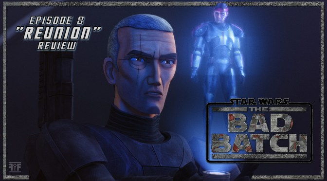 Review | Star Wars The Bad Batch (Episode 8: Reunion)