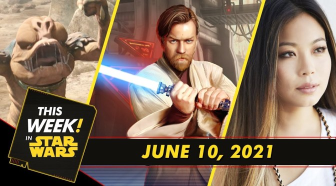 This Week In Star Wars | Obi-Wan Enters the Game, Learn How to Speak Wrecker, and More!