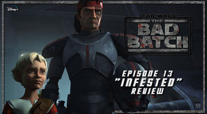 Review | Star Wars: The Bad Batch (Episode 13: Infested)