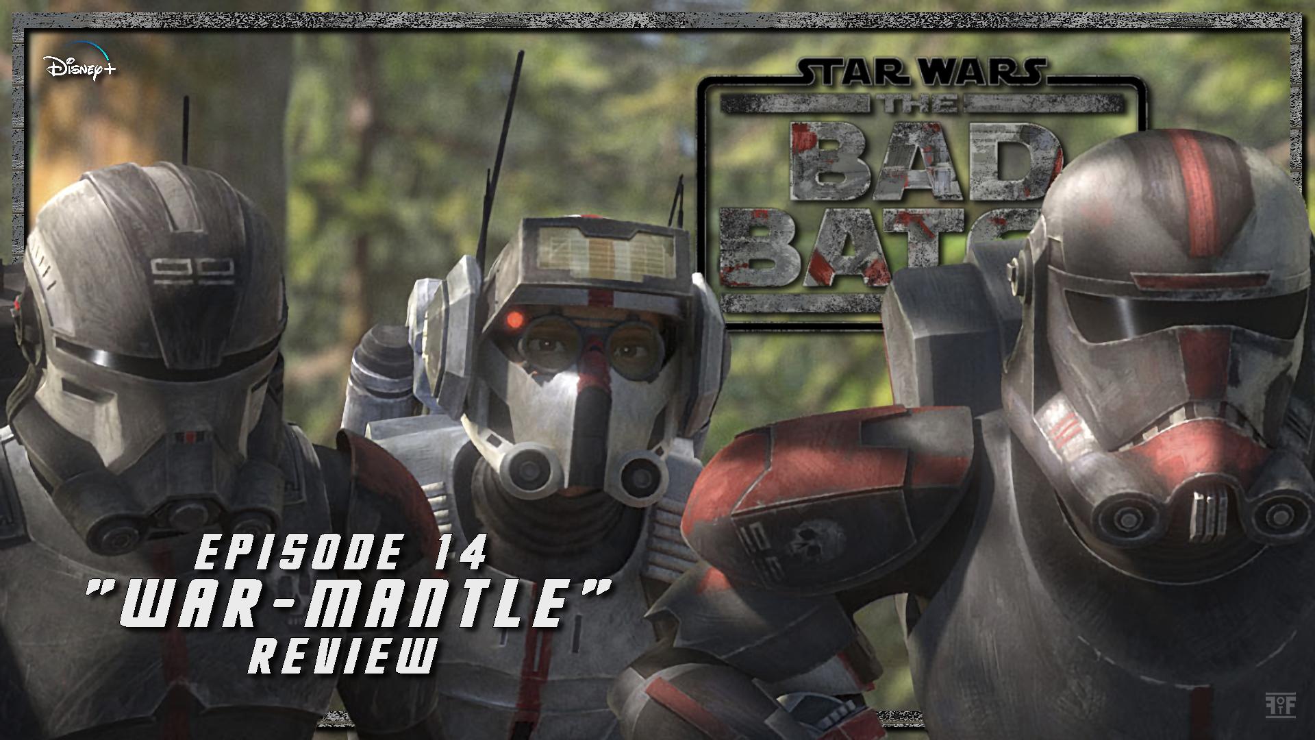 Star Wars: The Bad Batch Episode 14 'War Mantle'