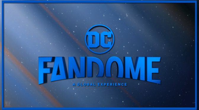The DC FanDome 2021 Line Up Delivers The Superheroes!