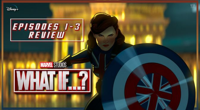 Review | Marvel's What If…? (Episode 1-2-3)