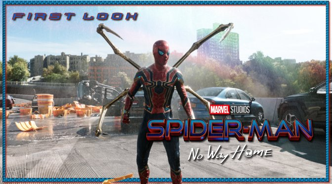 It's Here! The First Teaser Trailer For Spider-Man: No Way Home Has Arrived!
