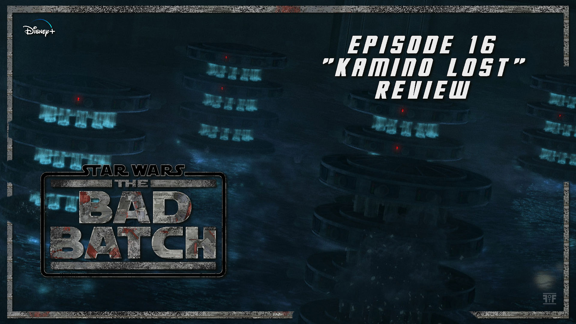 The Bad Batch Episode 1 Kamino Lost Review