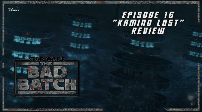 Review | Star Wars: The Bad Batch (Season 1 Finale) 'Kamino Lost'