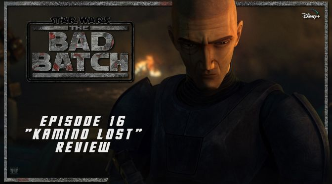 Review | Star Wars: The Bad Batch (Episode 16: Kamino Lost)