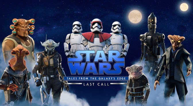 Star Wars: Tales From The Galaxy's Edge – Last Call (Trailer And Details)
