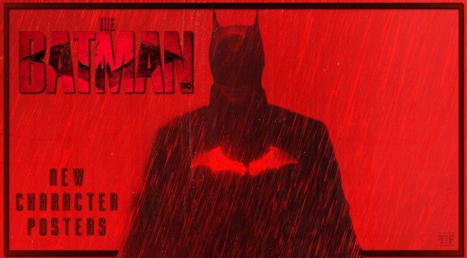 New Character Posters From The Batman Arrive Ahead Of The New Trailer