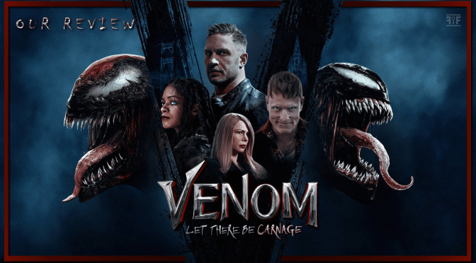Review | Venom Let There Be Carnage