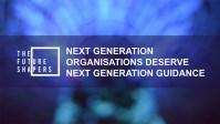 Next Generation Organisations Deserve Next Generation Guidance