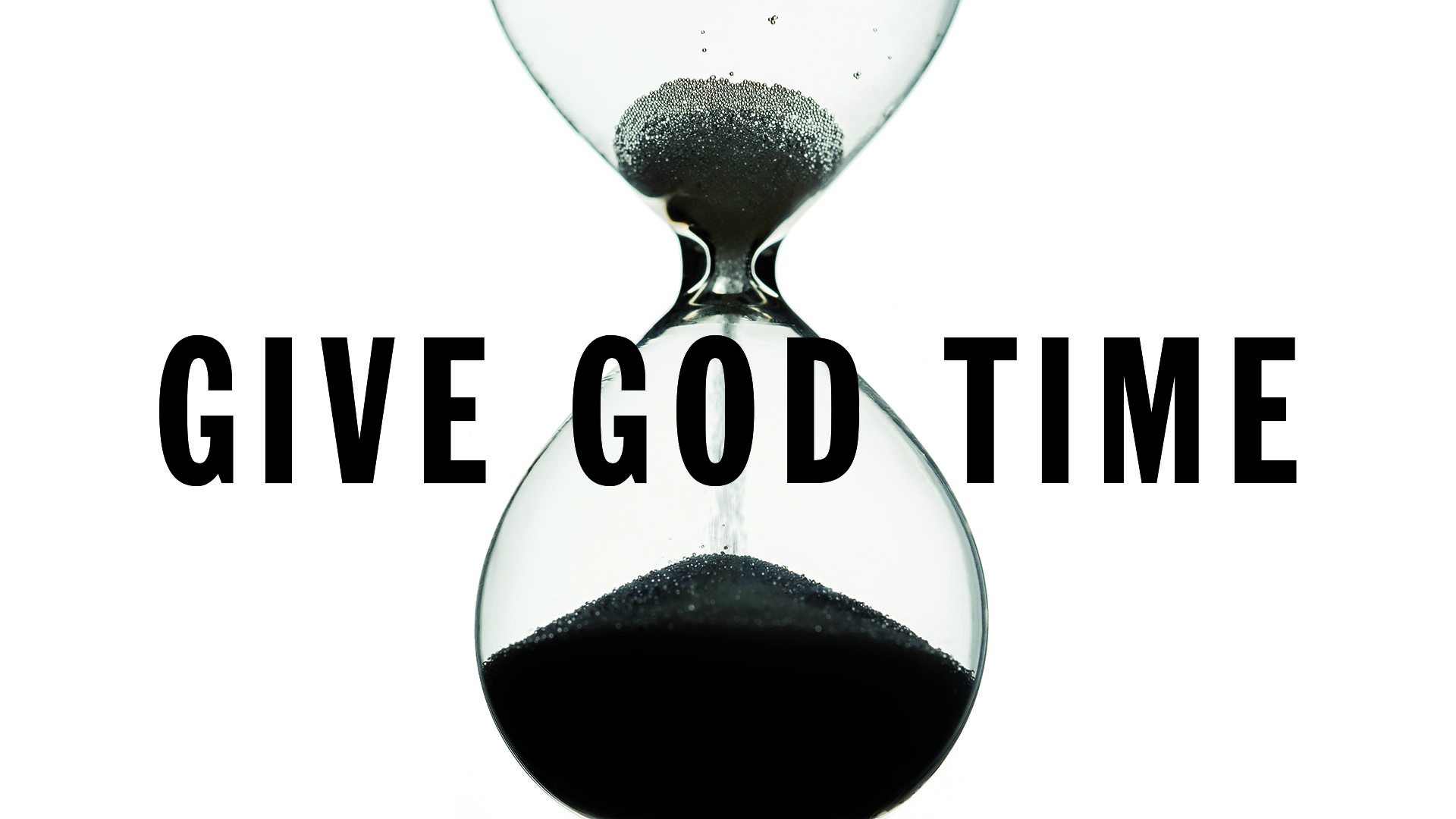 Image result for give God time