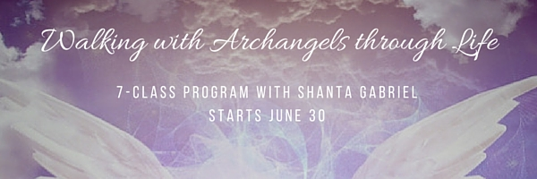 Walking with Archangels through Life Program - Shanta Gabriel