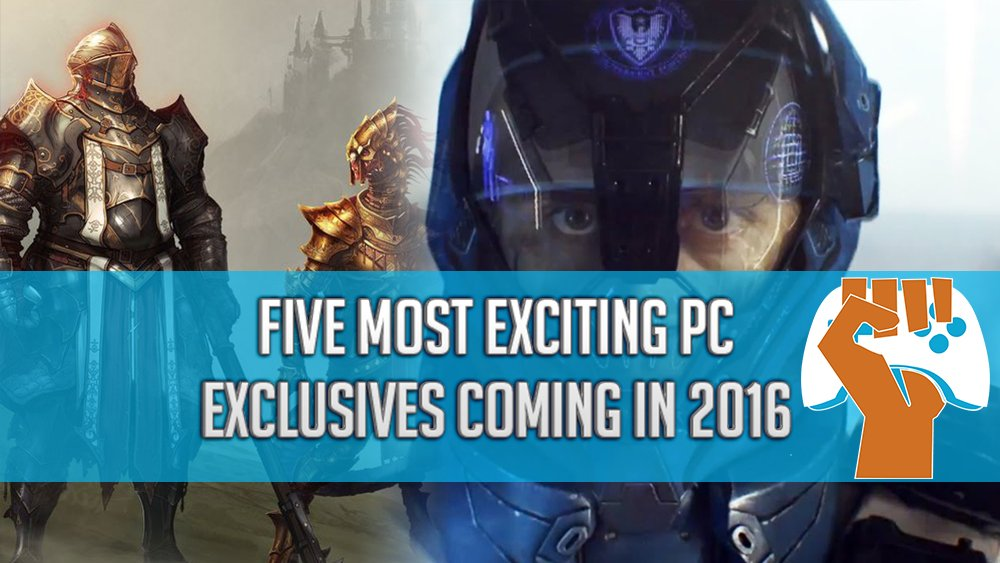 Five Most Exciting PC Exclusives Coming in 2016