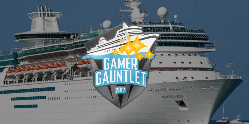 Gamer Gauntlet Cruise 2017