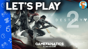 Destiny 2 Let's Play