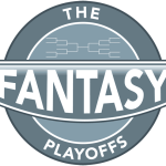 Fantasy Playoffs Are Here!
