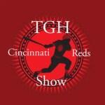 TGH Cincinnati Reds Show 9/19/16