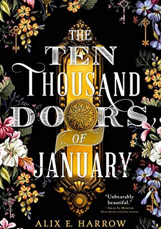 The cover art for The Ten Thousand Doors of January by Alix E. Harrow which features a doorway and several bouquets of flowers.