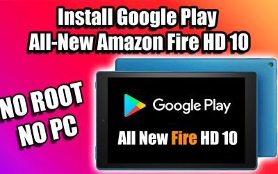 Install Google Play  All-New Amazon Fire HD 10 2019 – NO PC NO ROOT