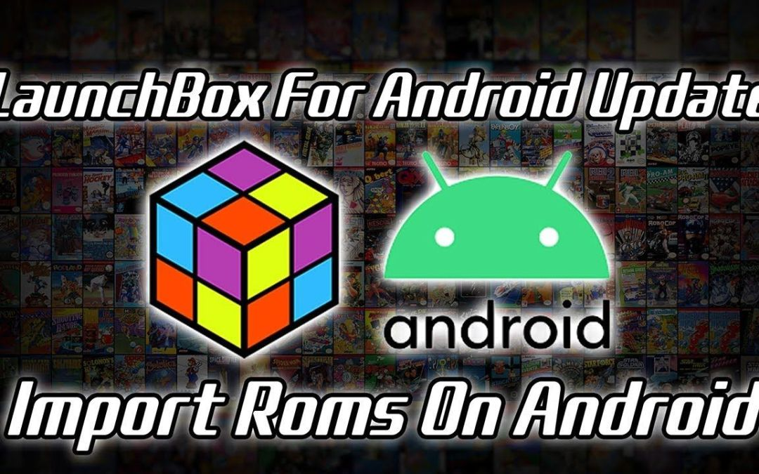 LaunchBox For Android Update Import Games On Android