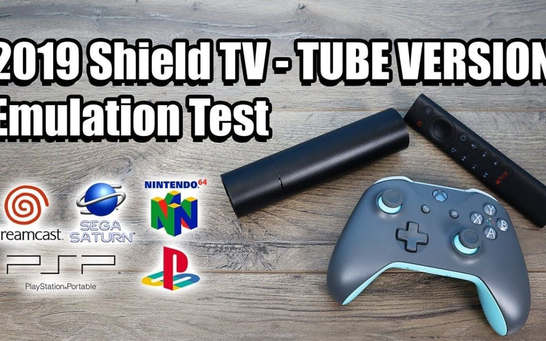 Nvidia Shield 2019 Emulation Test – Tube Version NON-PRO
