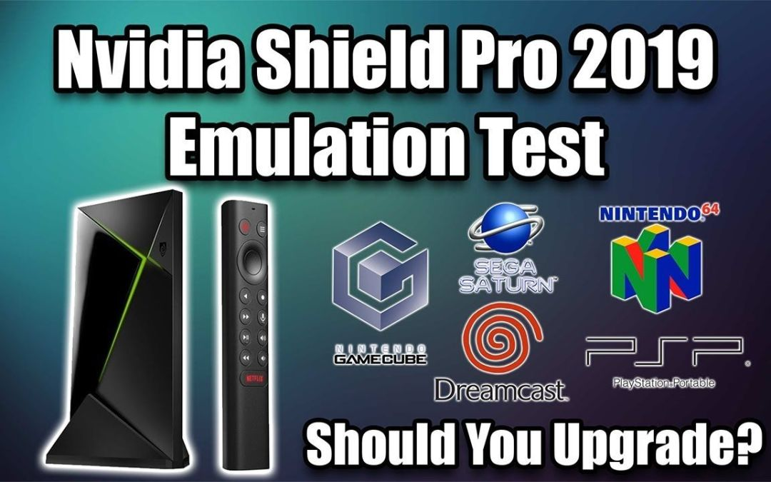Nvidia Shield Pro 2019 Emulation Test – Should You Upgrade?