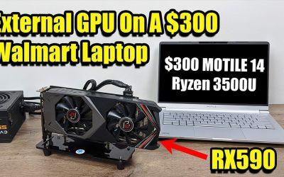 External GPU On A $300 Walmart Laptop! MOTILE 14 + Radeon RX590