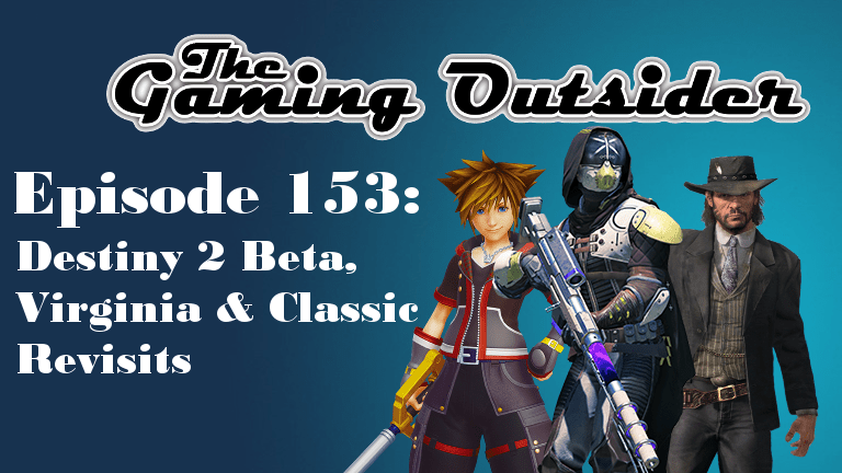 The Gaming Outsider Podcast – Episode 153 is Live