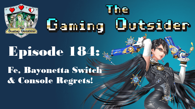 Episode 184 | Fe, Bayonetta Switch & Console Regrets