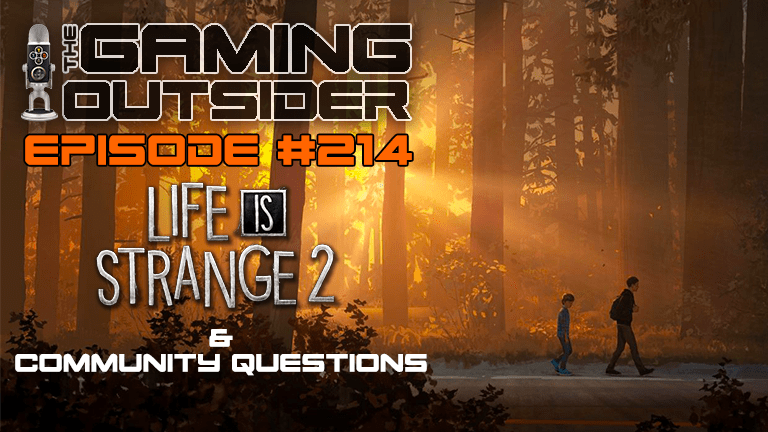 Ep 214 | Life Is Strange 2 & Community Questions