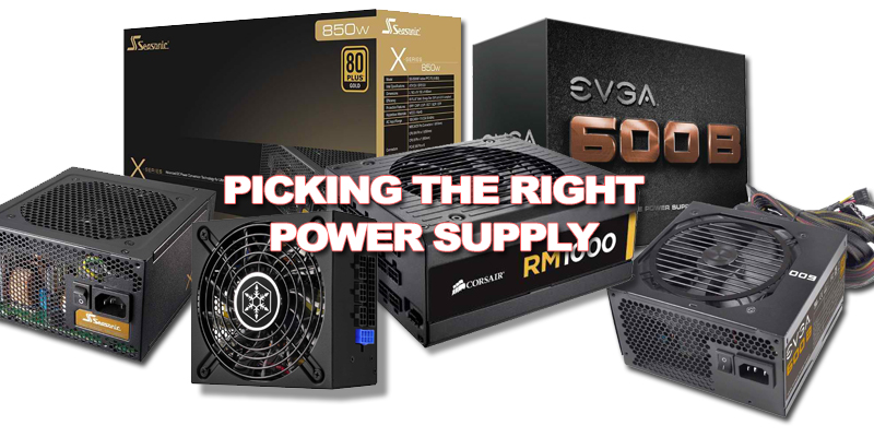 Picking The Right Power Supply
