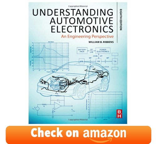 auto mechanic book: Understanding Automotive Electronics: An Engineering Perspective byWilliam Ribbens