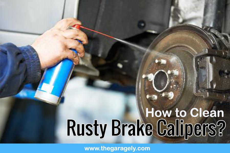 how to clean rusty brake calipers