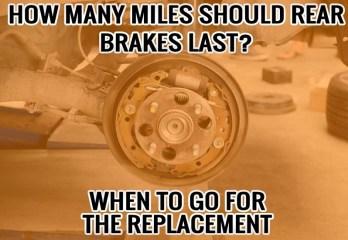 How Many Miles Should Rear Brakes Last
