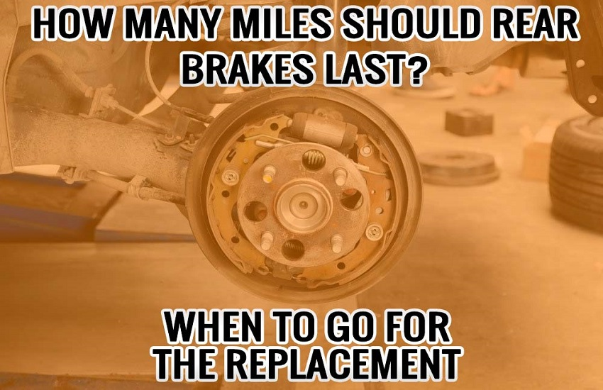 How Many Miles Should Rear Brakes Last