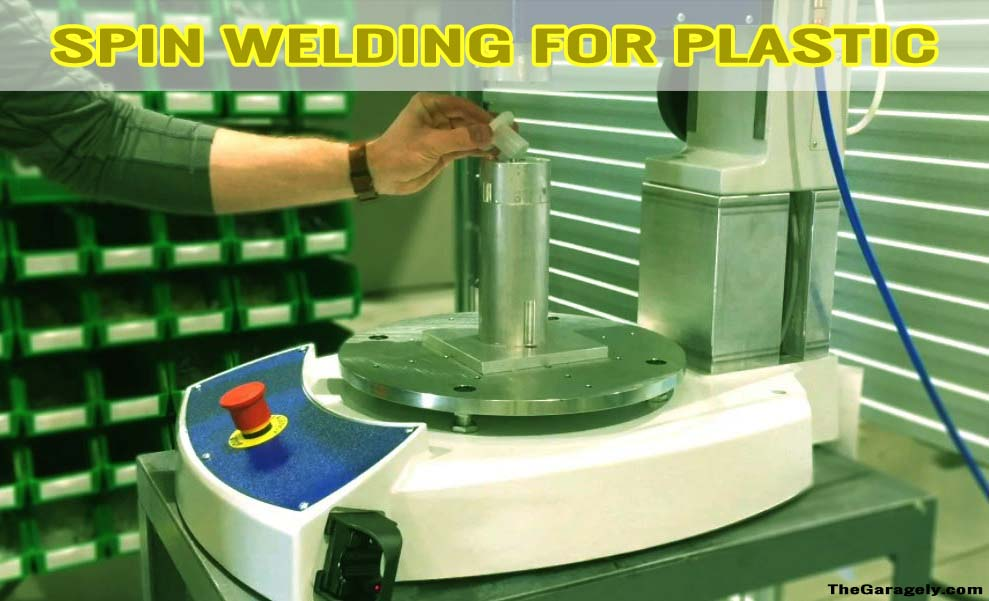 Spin Welding for plastic
