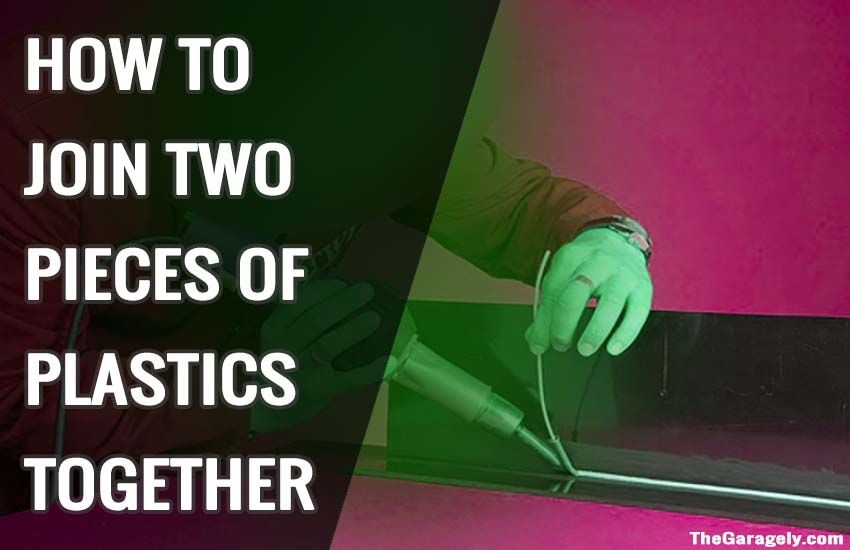 how to join two pieces of plastic together
